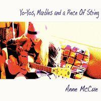 Anne Mccue - Yo-Yos Marbles & a Piece of String