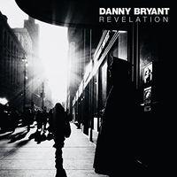 Danny Bryant - Revelation [180 Gram] (Uk)