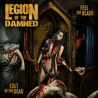 Legion Of The Damned - Feel The Blade / Cult Of The Dead