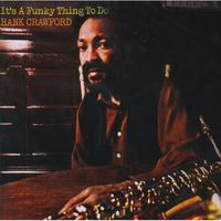 Hank Crawford - Funky Thing to Do