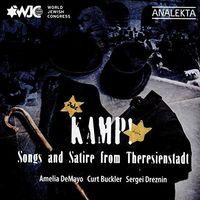 Amelia Demayo / Buckler,Curt / Dreznin,Sergei - Kamp! Songs & Satire From Theresienstadt (Can)
