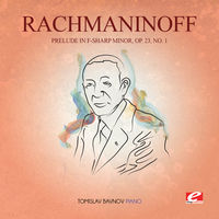 Rachmaninoff - Prelude In F-Sharp Min 23 Op 1 [Remastered]