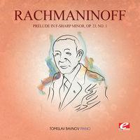 Rachmaninoff - Prelude In F-Sharp Min 23 Op 1 [Remastered]