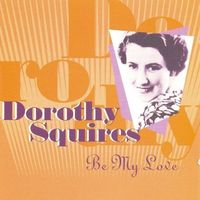 Dorothy Squires - Be My Love