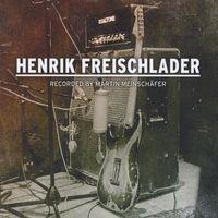 Henrik Freischlader - Recorded By Martin Meinschafer