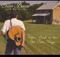 Tom Boone and the Back Porch Pickers - Getting Back To The Old Time Ways