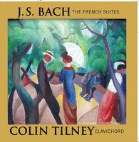Colin Tilney - Six French Suites