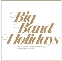 The Jazz At Lincoln Center Orchestra With Wynton Marsalis - Big Band Holidays [Vinyl]