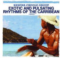 Kawina Creole Group - Exotic & Pulsating Rhythms Of The Carribean