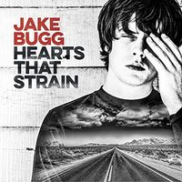 Jake Bugg - Hearts That Strain [Import]