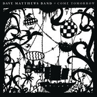 Dave Matthews Band - Come Tomorrow [LP]