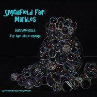 Smithfield Fair - Marbles: Instrumentals for the Little Cinema