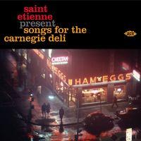 Saint Etienne - Saint Etienne Present Songs for the Carnegie Deli