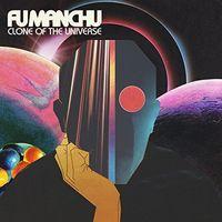Fu Manchu - Clone Of The Universe (Can)