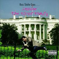 Ross Shafer - Ross Shafer Goes...Inside The First Family