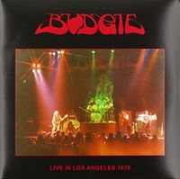 Budgie - Live In Los Angeles 1978 (Uk)