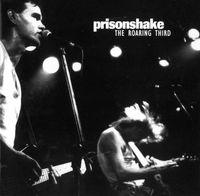 Prisonshake - Roaring Third