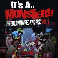 Breakin Wreckwordz - Its A Monster