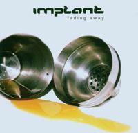 Implant - Fading Away