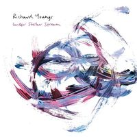 Richard Youngs - Under Stellar Stream [Download Included]