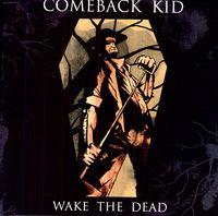 Comeback Kid - Wake The Dead [Vinyl]