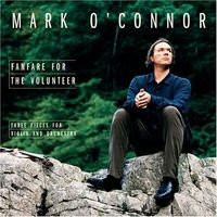 Mark O'Connor - Fanfare for the Volunteer