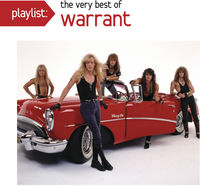 Warrant - Playlist: The Very Best Of Warrant