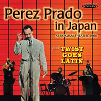 Perez Prado - Prado in Japan & Twist Goes Latin