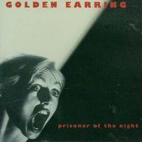 Golden Earring - Prisoner Of The Night [Import]