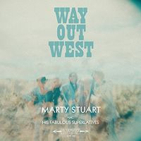 Marty Stuart & His Fabulous Superlatives - Way Out West [LP]