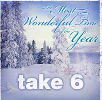 Take 6 - Most Wonderful Time Of The Year