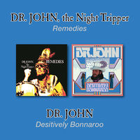 Dr. John - Remedies / Desitively Bonnaroo