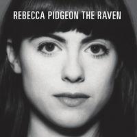 Rebecca Pidgeon - The Raven