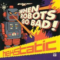 Hexstatic - When Robots Go Bad