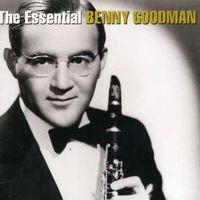 Benny Goodman - Essential Benny Goodman