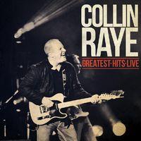 Collin Raye - Greatest Hits Live