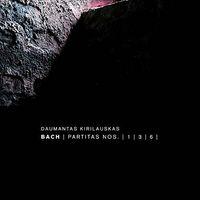 Daumantas Kirilauskas - Bach: Partitas Nos. 1, 3, 6
