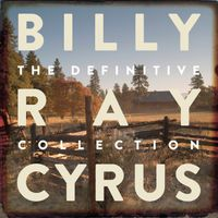 Billy Ray Cyrus - Cyrus, Billy Ray : Definitive Collection
