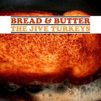 Jive Turkeys - Bread & Butter