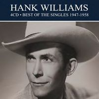 Hank Williams - Best Of The Singles 1947-1958