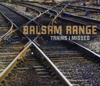 Balsam Range - Trains I Missed