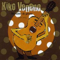 Kiko Veneno - Un Ratito De Gloria (1977-2000)