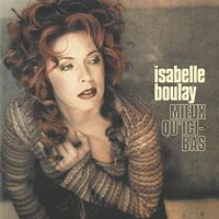 Isabelle Boulay - Mieux Qu'Ici-Bas