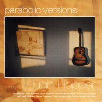 Hugh Hopper - Parabolic Versions [Import]