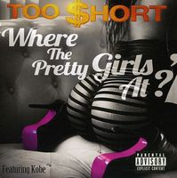 Too $hort - Where the Pretty Girls at