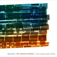 Los Angeles Master Chorale - David Lang: The National Anthems