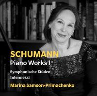 Schumann / Primachenko - Piano Works 1