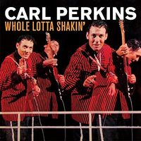 Carl Perkins - Whole Lotta Shakin