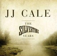 J.J. Cale - Silvertone Years