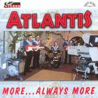 Atlantis - More Always More